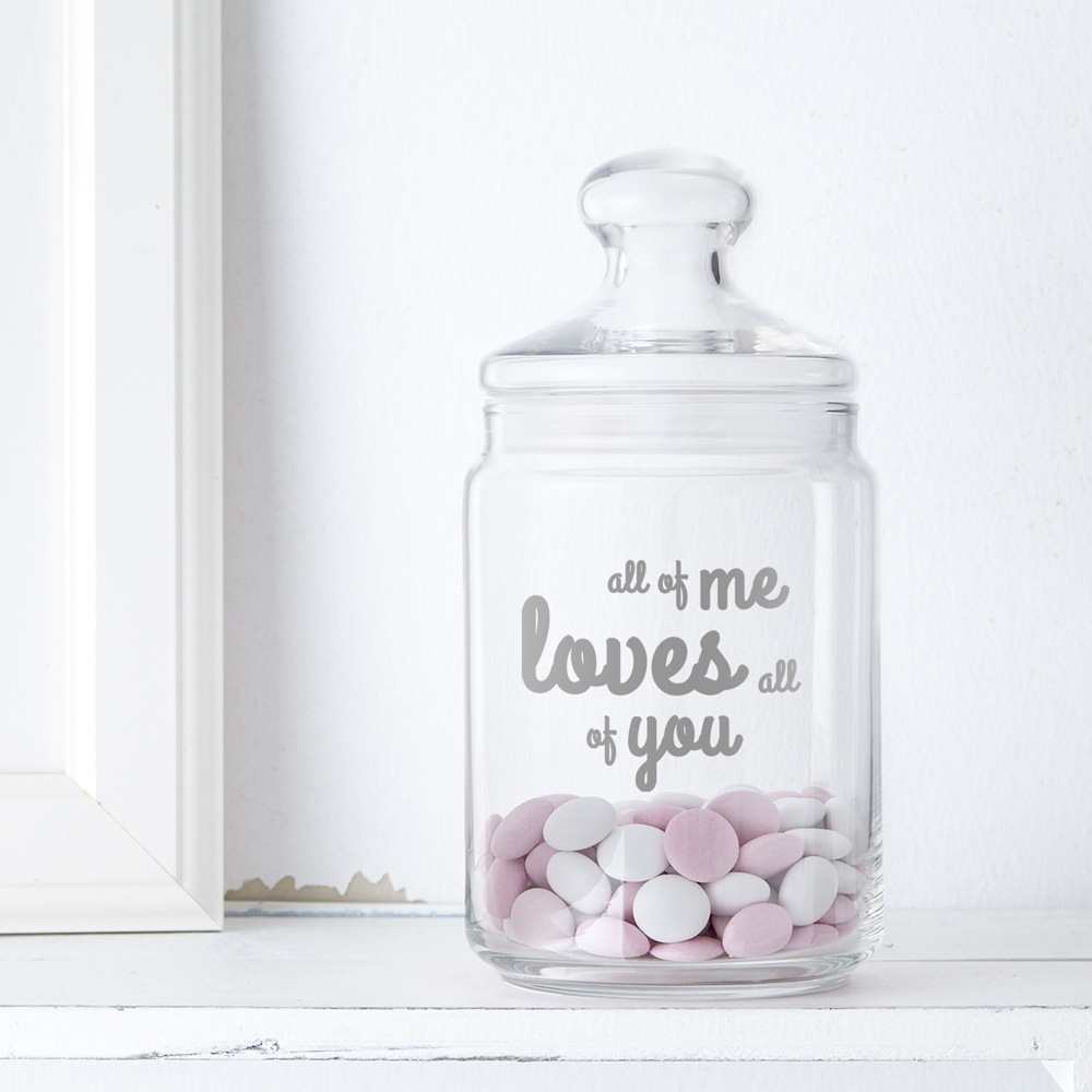 Bonbonglas mit Gravur - All Of Me Loves All Of You